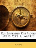 Die Enneaden Des Plotin Übers. Von H.F. Müller