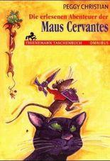 Die erlesenen Abenteuer der Maus Cervantes
