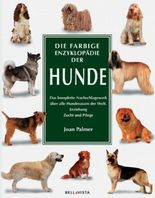 Die farbige Enzyklopädie der Hunde
