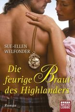 Die feurige Braut des Highlanders