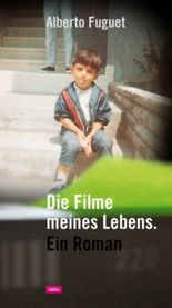 Die Filme meines Lebens. Ein Roman
