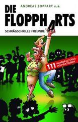 Die Floppharts: Schrägschrille Freunde