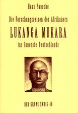 Die Forschungsreise des Afrikaners Lukanga Mukara
