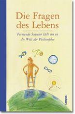 Die Fragen des Lebens. Fernando Salvater lädt ein in die Welt der Philosophie