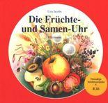 Die Früchte- und Samen-Uhr
