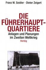 Die Führerhauptquartiere 1939-45