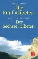 Die Fünf »Tibeter«®<br /> Der Sechste »Tibeter«®