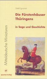 Die Fürstenhäuser Thüringens in Sage und Geschichte