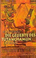 Die Geliebte des Tutanchamun
