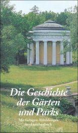 Die Geschichte der Gärten und Parks