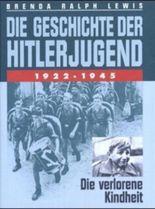 Die Geschichte der Hitlerjugend 1922-1945