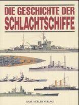 Die Geschichte der Schlachtschiffe
