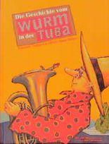 Die Geschichte vom Wurm in der Tuba