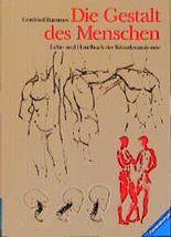Die Gestalt des Menschen. Lehr- und Handbuch der Anatomie für Künstler