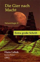 DIE GIER NACH MACHT - HELASTRILOGIE II - Extra große Schrift