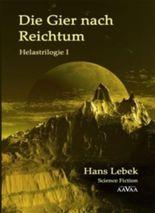 DIE GIER NACH REICHTUM - HELASTRILOGIE I - Sonderformat: MINI-Buch