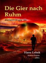 DIE GIER NACH RUHM - HELASTRILOGIE III - Sonderformat: MINI-BUCH