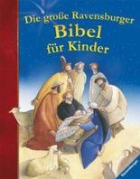Die große Ravensburger Bibel für Kinder