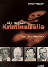 Die großen Kriminalfälle der Steiermark