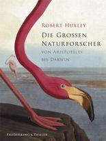Die großen Naturforscher von Aristoteles bis Darwin