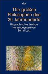 Die großen Philosophen des 20. Jahrhunderts