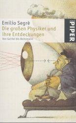 Die großen Physiker und ihre Entdeckungen, Von Galilei bis Boltzmann
