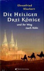 Die Heiligen Drei Könige und ihr Weg nach Köln