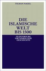 Die islamische Welt bis 1500