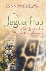 Die Jaguarfrau und die Lehren des Schmetterlingsbaumes