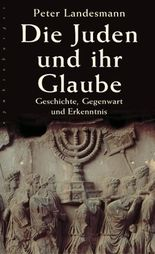 Die Juden und ihr Glaube