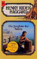 Die Jungfrau der Sonne. 28. Band der Haggard- Ausgabe.