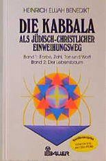Die Kabbala als jüdisch-christlicher Einweihungsweg, 2 Bde. in einem
