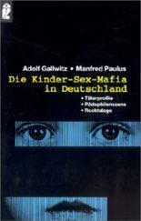 Die Kinder-Sex-Mafia in Deutschland