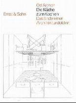 Die Küche zum Kochen: Das Ende Einer Architekturdoktrin