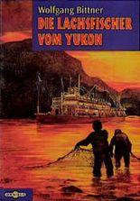 Die Lachsfischer vom Yukon