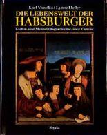 Die Lebenswelt der Habsburger