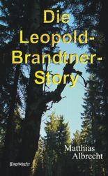 Die Leopold-Brandtner-Story