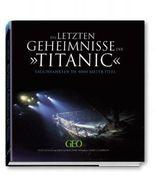 Die letzten Geheimnisse der Titanic