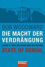 Die Macht der Verdrängung - George W. Bush, das Weiße Haus und der Irak - State of Denial