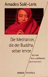 Die Meditation, die der Buddha selber lehrte