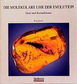 Die molekulare Uhr der Evolution