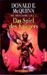 Die Moondark- Saga 2. Das Spiel des Kriegers.