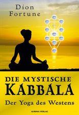 Die mystische Kabbala - der Yogaweg des Westens