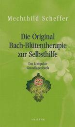Die Original Bach-Blütentherapie zur Selbsthilfe