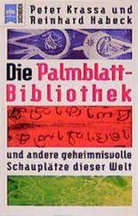 Die Palmblatt-Bibliothek und andere geheimnisvolle Schauplätze dieser Welt