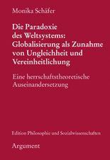Die Paradoxie des Weltsystems: Globalisierung als Zunahme von Ungleichheit und Vereinheitlichung