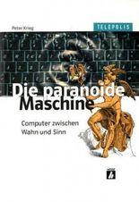 Die paranoide Maschine