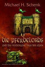 Die Pferdelords und das verborgene Haus der Elfen