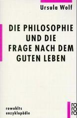 Die Philosophie und die Frage nach dem guten Leben