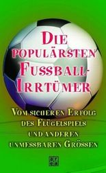 Die populärsten Fussball-Irrtümer